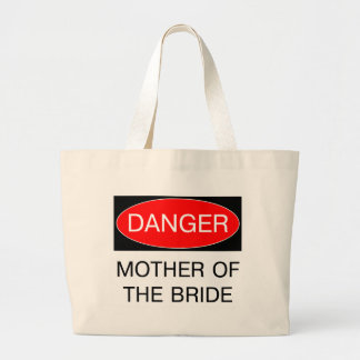 Danger - Mother Of The Bride Funny Wedding T-Shirt Large Tote Bag
