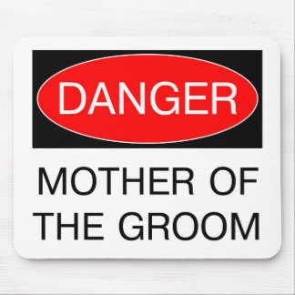 Danger - Mother Of The Groom Funny Wedding T-Shirt Mouse Pad