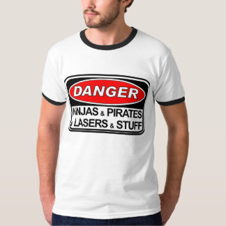 Danger: Ninjas & Pirates & Lasers & Stuff T-Shirt