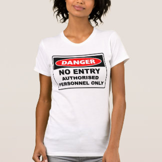 danger no entry authorised personnel only T-Shirt