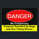"Danger - No Trespassing Sign<br><div class=""desc"">Don&#39;t want anyone to enter your property? Post this sign which warns of dogs and gun toting owner.</div>"