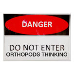 DANGER ORTHOPODS THINKING POSTER