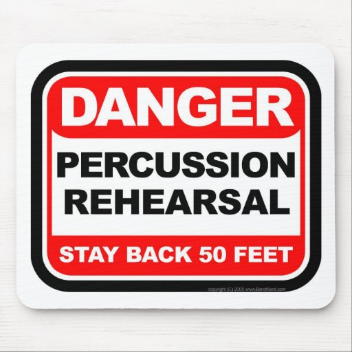 Danger Percussion Rehearsal Mouse Pad