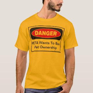 Danger: PETA Wants To Ban Pet Ownership T-Shirt