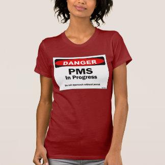 Danger PMS in Progress Shirts