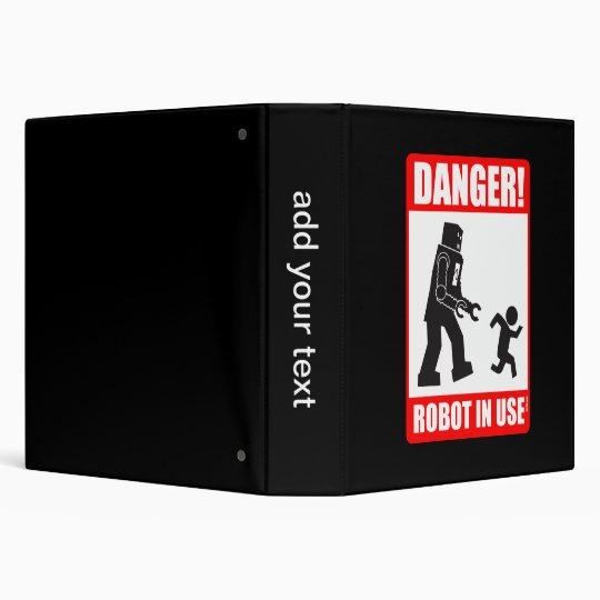 Danger! Robot in Use Binder