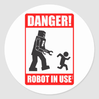 Danger! Robot in Use Sticker