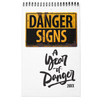 DANGER SIGNS Funny Warning Caution Metal Rust Sign Calendar