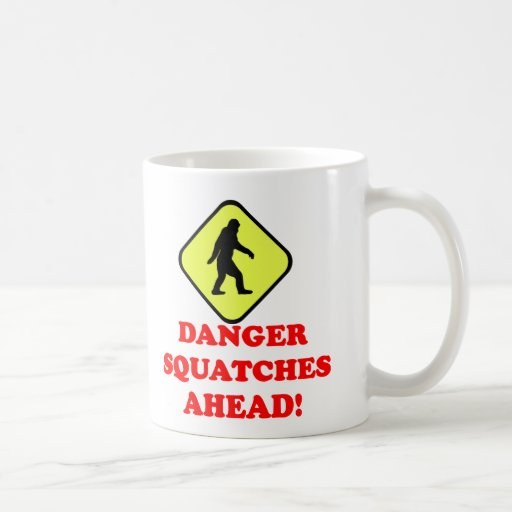 Danger squatches ahead coffee mug