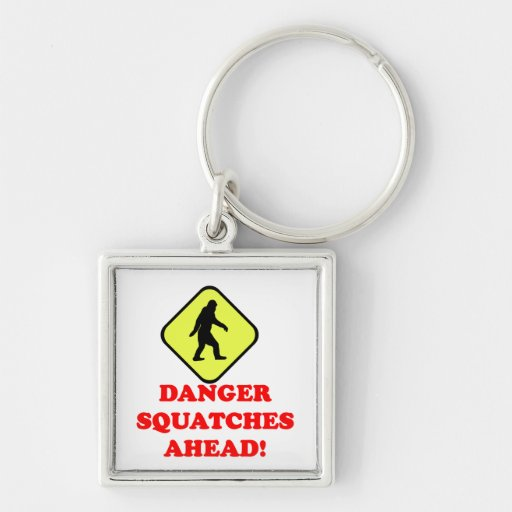 Danger squatches ahead key chains