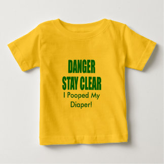 Danger Stay Clear! Infant T-shirt