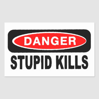 Danger Stupid Kills Stickers
