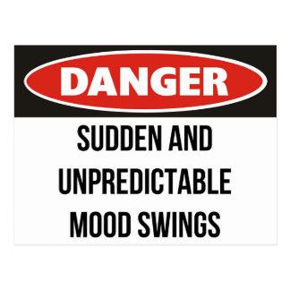 Danger - Sudden and unpredictable mood swings Postcard
