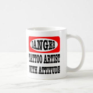 Danger; Tattoo Artist With Attitude Classic White Coffee Mug