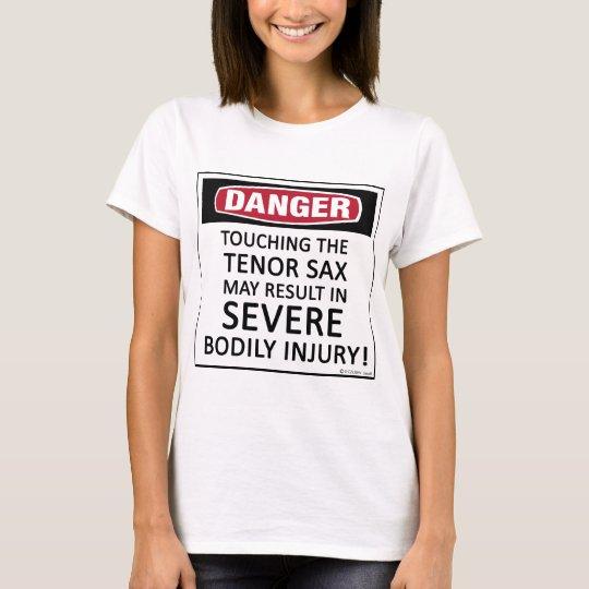 Danger Tenor Sax T-Shirt