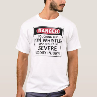 Danger Tin Whistle T-Shirt