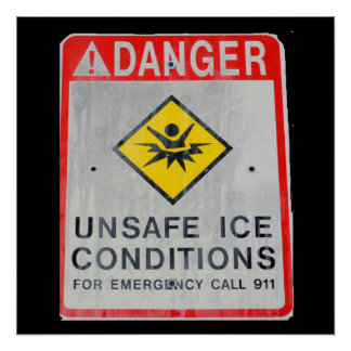 DANGER UNSAFE ICE POSTER