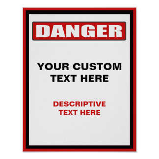 Danger Warning 11x14 Custom Poster