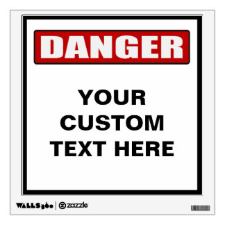 Danger Warning Custom Wall Decal