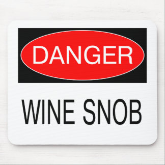 Danger - Wine Snob Funny Oenophile T-Shirt Mug Hat Mouse Pad