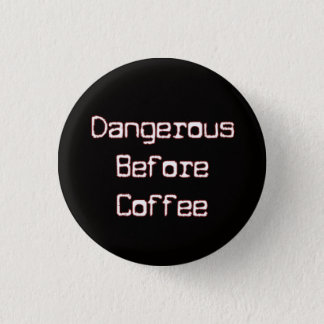 Dangerous B4 Coffee Button