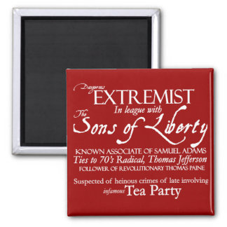 Dangerous Extremist: 18th Century Style Poster Magnet