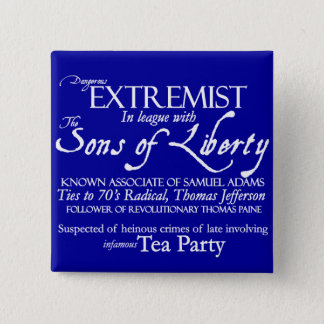 Dangerous Extremist: 18th Century Style Poster Pinback Button