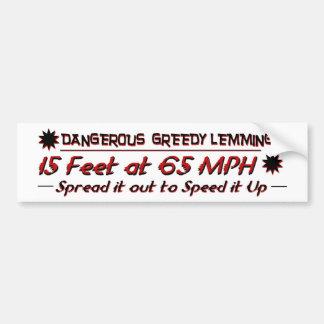 Dangerous Greedy Lemmings 15 feet at 65MPH Car Bumper Sticker