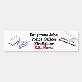 Dangerous Jobs: E.R. Nurse Bumper Sticker