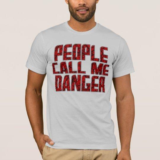 Dangerous One! T-Shirt