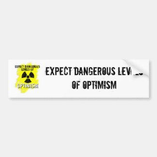 dangerous Optimism Car Bumper Sticker