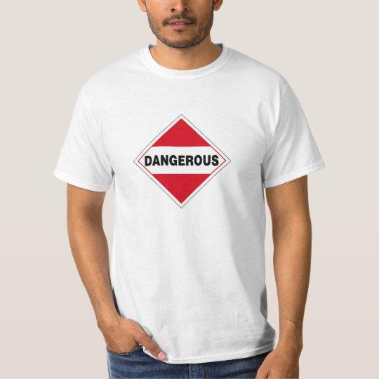 Dangerous Warning Sign T-Shirt