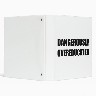 Dangerously Overeducated 3 Ring Binder