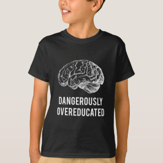 dangerously overeducated black t-shirt