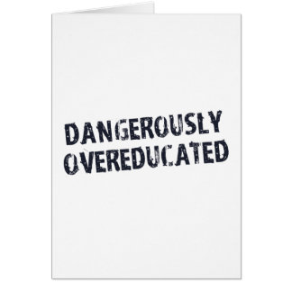 Dangerously Overeducated Card