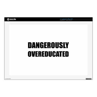 "Dangerously Overeducated Decal For 17"" Laptop"
