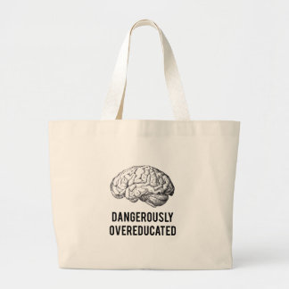 dangerously overeducated large tote bag