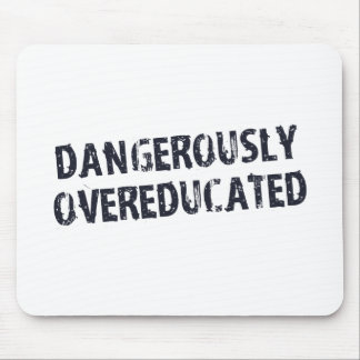 Dangerously Overeducated Mousepads