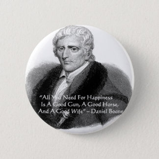 Daniel Boone Humor Quote Gifts Tees Cards Etc Button