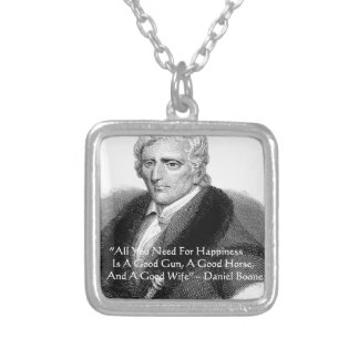 Daniel Boone Humor Quote Gifts Tees Cards Etc Silver Plated Necklace