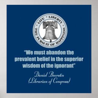 Daniel Boorstin Quote (ignorant) Poster