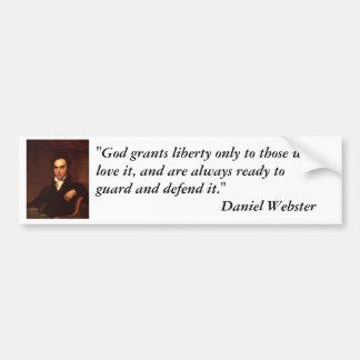 """Daniel Webster Quote - """"God grants liberty..."""" Bumper Sticker"""