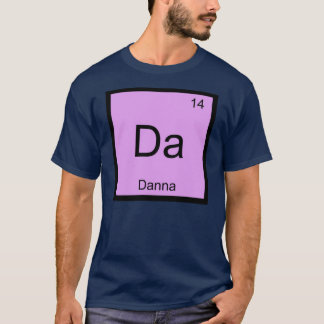 Danna Name Chemistry Element Periodic Table T-Shirt