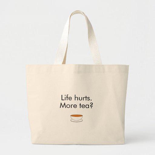 Daños de la vida. ¿Más té? -- cita del té Bolsas De Mano