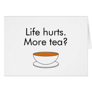 Daños de la vida. ¿Más té? -- cita del té Tarjeta De Felicitación