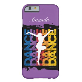 Danse Et Lettres (dance) Barely There Iphone 6 Case by eBrushDesign at Zazzle