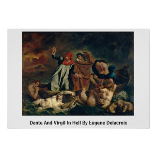 Dante And Virgil In Hell By Eugene Delacroix Poster
