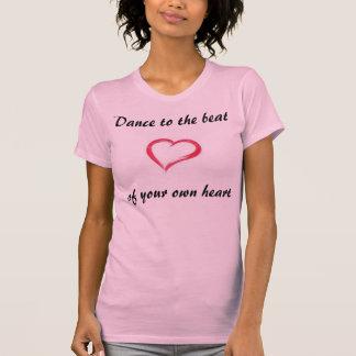 Danza al golpe de su propio corazón camiseta