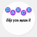 Danza como usted medio él etiquetas redondas