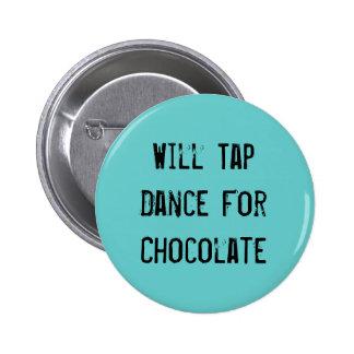Danza de golpecito para el chocolate pin redondo de 2 pulgadas